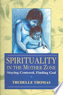 Spirituality in the Mother Zone