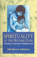 Spirituality in the Mother Zone Pdf/ePub eBook