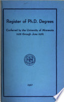 Register of Ph. D. Degrees Conferred by the University of Minnesota, 1938-June 1956