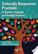 """Culturally Responsive Practices in Speech, Language, and Hearing Sciences"" by Yvette D. Hyter, Marlene B. Salas-Provance"