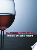 Blackberry s Wine