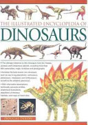 The Illustrated Encyclopedia of Dinosaurs