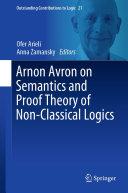Arnon Avron on Semantics and Proof Theory of Non Classical Logics
