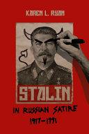 Stalin in Russian Satire  1917   1991