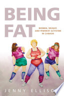 """Being Fat: Women, Weight, and Feminist Activism in Canada"" by Jenny Ellison"