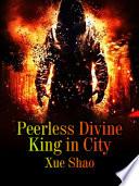 Peerless Divine King In City