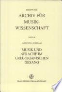 Musik und Sprache im gregorianischen Gesang