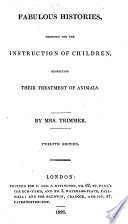 Fabulous histories, designed for the instruction of children, respecting their treatment of animals