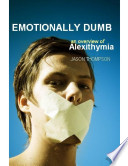 """Emotionally Dumb: An Overview of Alexithymia"" by Jason Thompson"