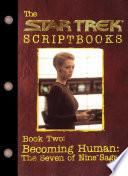 Becoming Human: The Seven of Nine Saga