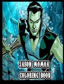 Jason Momoa Coloring Book
