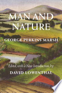 """Man and Nature"" by George Perkins Marsh, William Cronon, David Lowenthal, Frederick Jackson Turner & Vilas Research Prof of History Geography & Enviro Studies William Cronon"