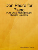 Don Pedro for Piano   Pure Sheet Music By Lars Christian Lundholm