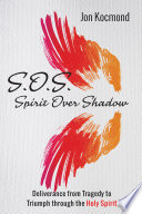 S O S   Spirit Over Shadow