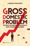Gross Domestic Problem