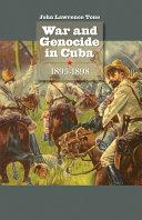 War and Genocide in Cuba  1895 1898
