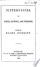 Sister Voices for the Field, Factory, and Fire-Side. Edited by E. Burritt