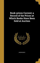 Book Prices Current  a Record of the Prices at Which Books Have Been Sold at Auction