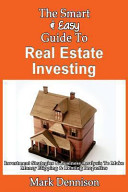 The Smart   Easy Guide to Real Estate Investing