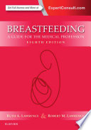 """Breastfeeding: A Guide for the Medical Profession"" by Ruth A. Lawrence, MD, Robert M. Lawrence, MD"