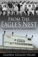 From the Eagle s Nest  Growing Up in Goldthwaite