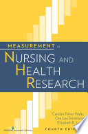 """Measurement in Nursing and Health Research"" by Dr. Carolyn F. Waltz, PhD, RN, FAAN, Dr. Ora Lea Strickland, PhD, RN, FAAN, Dr. Elizabeth R. Lenz, PhD, RN, FAAN"