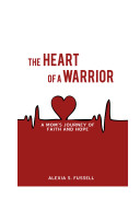 The Heart of a Warrior: a Mom's Journey of Faith and Hope