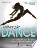 Conditioning for dance : training for whole-body coordination and efficiency / Eric Franklin.