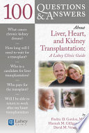 100 Questions Answers About Liver Heart And Kidney Transplantation Lahey Clinic