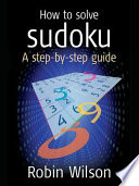 How to solve Sudoku  : A Step-by-step guide