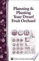 Planning and Planting Your Dwarf Fruit Orchard