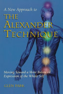 A New Approach to the Alexander Technique