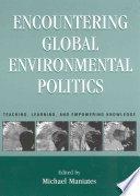 Encountering Global Environmental Politics