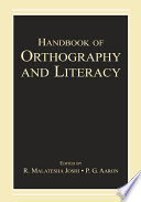 """Handbook of Orthography and Literacy"" by R. Malatesha Joshi, P.G. Aaron"