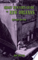 Ghost Hunter's Guide to New Orleans: Revised Edition