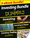Investing For Dummies Three e book Bundle  Investing For Dummies  Investing in Shares For Dummies   Currency Trading For Dummies