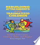 Rebuilding Attachments with Traumatized Children Book