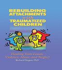 Rebuilding Attachments with Traumatized Children ebook