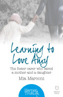 Learning to Love Amy  The foster carer who saved a mother and a daughter  HarperTrue Life     A Short Read