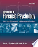 """Introduction to Forensic Psychology: Court, Law Enforcement, and Correctional Practices"" by Stacey L. Shipley, Bruce A. Arrigo"
