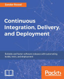 Continuous Integration  Delivery  and Deployment