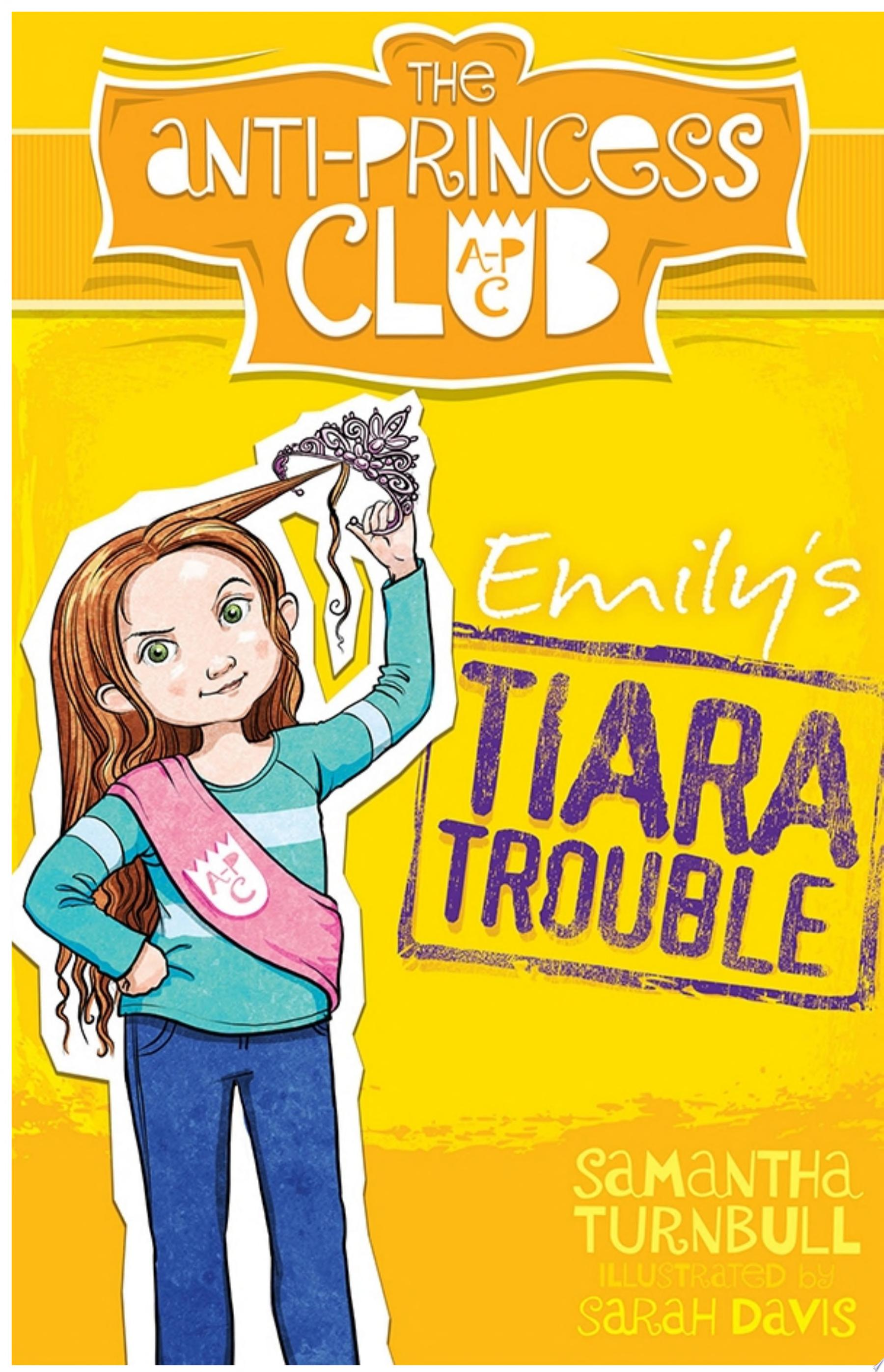 Emily s Tiara Trouble  The Anti Princess Club 1