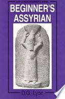 Beginner's Assyrian by D. G. Lyon PDF