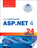 Sams Teach Yourself ASP.NET 4 in 24 Hours  : Complete Starter Kit