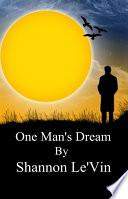 One Man S Dream