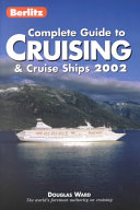 Complete Guide to Cruising and Cruise Ships 2002