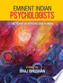 """Eminent Indian Psychologists: 100 years of Psychology in India"" by Braj Bhushan"