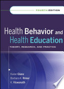 """""""Health Behavior and Health Education: Theory, Research, and Practice"""" by Karen Glanz, Barbara K. Rimer, K. Viswanath"""