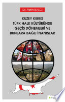 Kuzey Kıbrıs Türk halk kültüründe geçiş dönemleri ve bunlara bağlı inanışlar