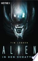 Alien - In den Schatten  : Roman